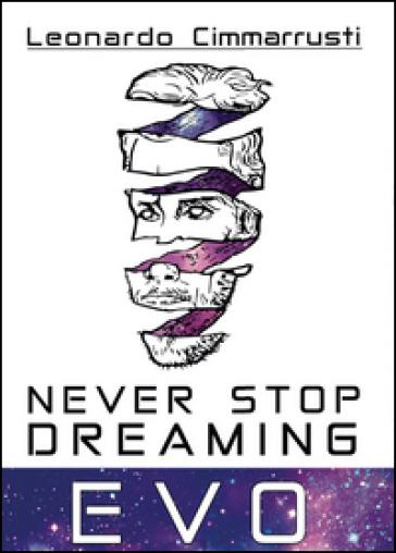 Never stop dreaming. EVO - Leonardo Cimmarrusti  