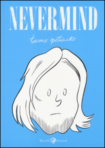 Nevermind - Tuono Pettinato |