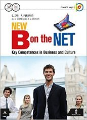 New B on the net. Business communication-Business theory-Culture. Con e-book. Con espansione online. Per gli Ist. tecnici e professionali