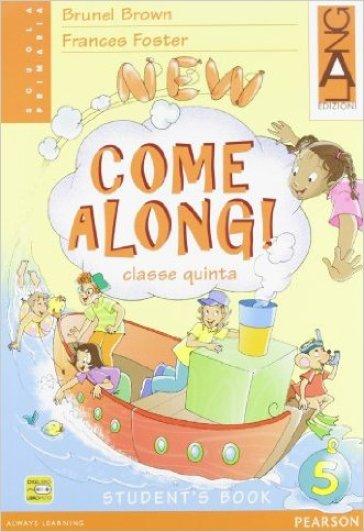 New Come along. Student's book. Per la 5ª classe elementare. Con espansione online - Brunel Brown | Kritjur.org