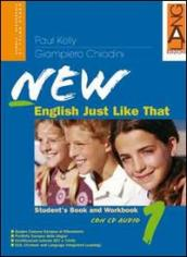 New English just like that. Per la Scuola media. Con CD-ROM. Con CD Audio. 1.