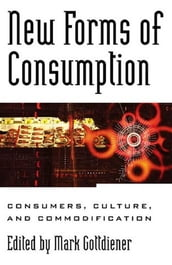 New Forms of Consumption