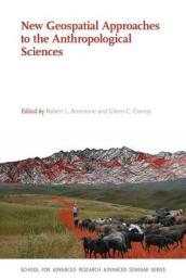 New Geospatial Approaches to the Anthropological Sciences