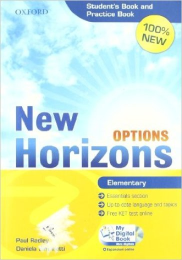 New Horizons Options. Elementary. Student's book-Pratice book-My digital book. Per le Scuole superiori. Con CD-ROM. Con espansione online