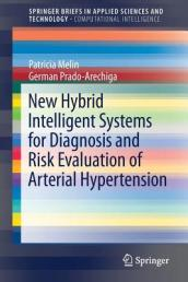 New Hybrid Intelligent Systems for Diagnosis and Risk Evaluation of Arterial Hypertension