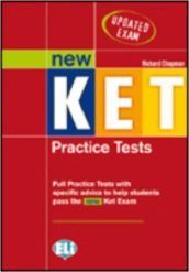 New KET. Practice tests. Con CD Audio. Per le Scuole superiori