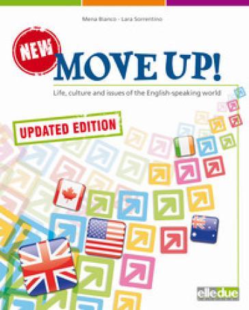 New Move up! Life, culture and issues of the English-speaking world. Per la Scuola media. Con espansione online - Mena Bianco |