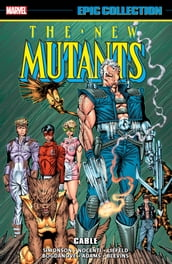 New Mutants Epic Collection