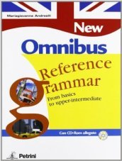 New Omnibus reference grammar. From basics to upper-intermediate. Per le Scuole superiori (2 vol.)