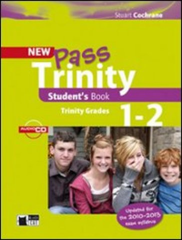 New Pass Trinity. Grades 1-2. Con CD Audio. Per la Scuola elementare