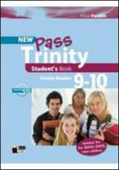 New Pass trinity. Grades 9-10. Student's book. Con CD Audio. Per le Scuole superiori