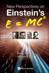 New Perspectives On Einstein s E = Mc2