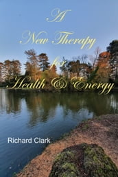 A New Therapy for Health and Energy