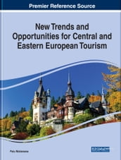New Trends and Opportunities for Central and Eastern European Tourism
