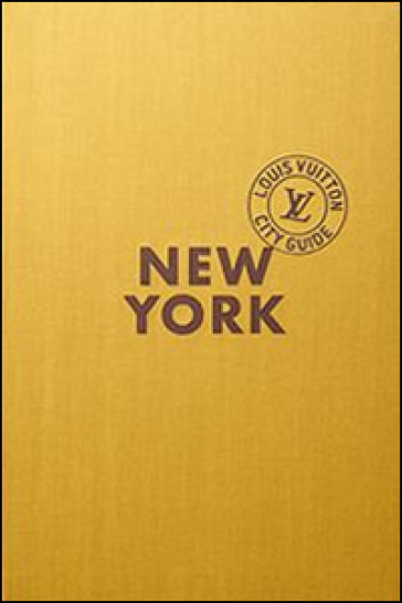New York. Louis Vuitton City Guide. Ediz. italiana - Gilles Coulon | Rochesterscifianimecon.com