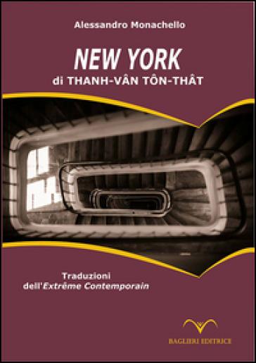 New York di Thanh-Van Ton-That. Traduzioni dell'Extreme Contemporain. Ediz. italiana e francese - Thanh-Van Ton-That   Kritjur.org