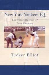 New York Yankees IQ: The Ultimate Test of True Fandom