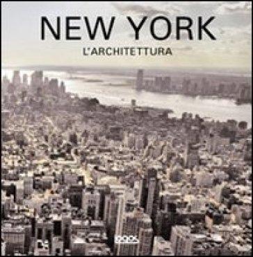 New york l 39 architettura ediz italiana spagnola for New york architettura