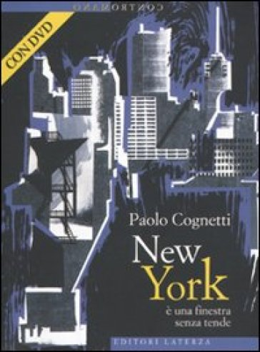 New York è una finestra senza tende. Con DVD