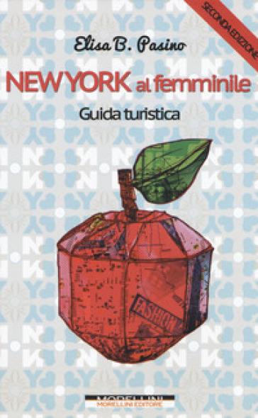 New York al femminile. Ediz. ampliata - Elisa B. Pasino pdf epub