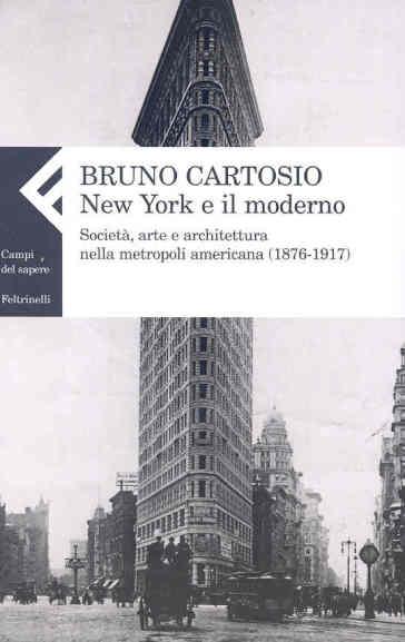New york e il moderno societ arte e architettura nella for New york architettura