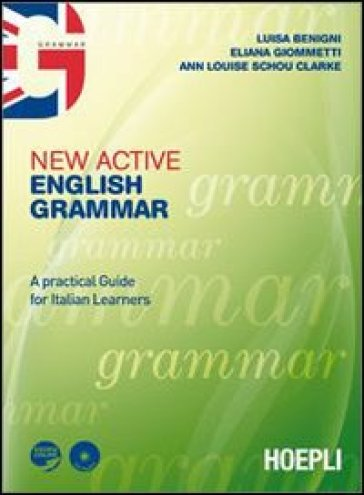 New active English grammar. A practical guide for Italian leaners. Con espansione online. Per le Scuole superiori. Con CD-ROM. Con CD Audio