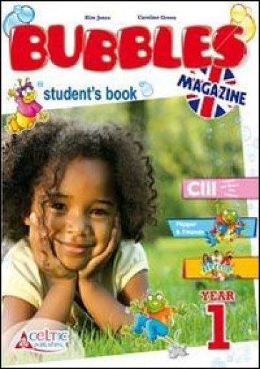 New bubbles magazine. Per la 1ª classe elementare. Con CD Audio. Con CD-ROM. Con espansione online - Kim Jones |