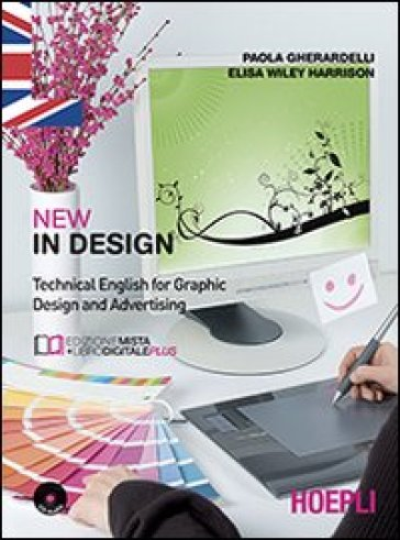 New In design. Technical english for graphic design and advertising. COo e-book. Per gli Ist. tecnici e professionali. Con espansione online