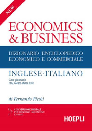 New economics & business. Dizionario enciclopedico economico e commerciale inglese-italiano, italiano-inglese - Fernando Picchi |