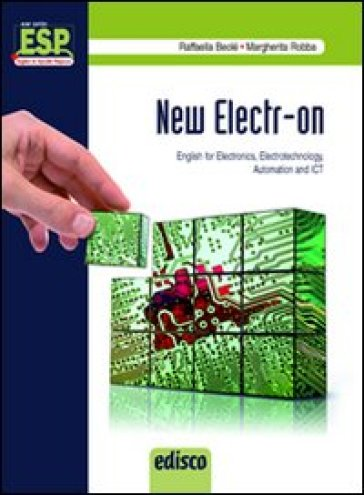 New electr-on. English for electronics, electrotechnology, automation and Ict. Con espansione online. Con CD Audio. Per gli Ist. Tecnici e professionali