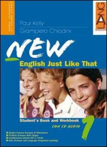 New english just like that. Student's book-Workbook. Con espansione online. Per la Scuola media. Con CD Audio. Con CD-ROM. 2.