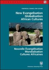 New evangelisation. Globalisation. African cultures. Ediz. italiana, inglese e francese