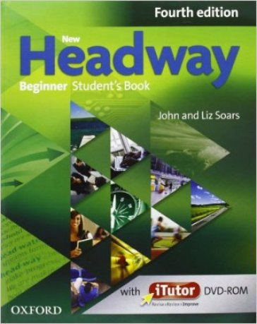 New headway. Beginner. Student's book-Workbook-iTutor-iChecker. Without key. Con espansione online. Per le Scuole superiori
