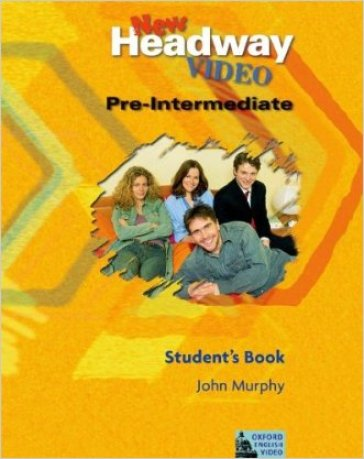New headway video. Pre-intermediate. Student's book. Per le Scuole superiori