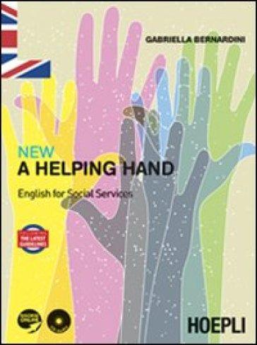 New a helping hand. English for social services. Per le Scuole superiori - Gabriella Bernardini   Jonathanterrington.com