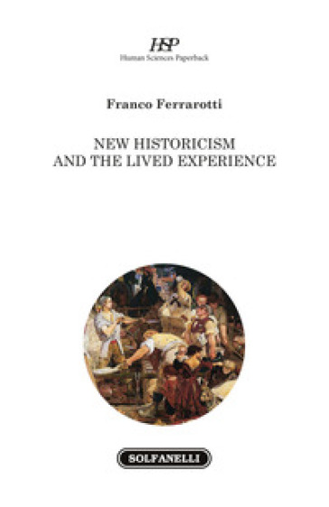 New historicism and the lived experience - Franco Ferrarotti | Kritjur.org