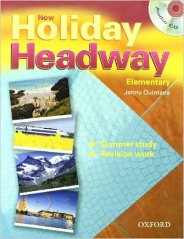New holiday Headway. Elementary. Student's book. Per le Scuole superiori. Con CD-ROM