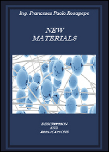 New materials - Francesco P. Rosapepe |