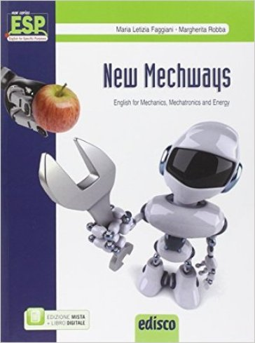 New mechways. English for mechanics, mechatronics and energy. Per gli Ist. tecnici e professionali. Con e-book. Con espansione online