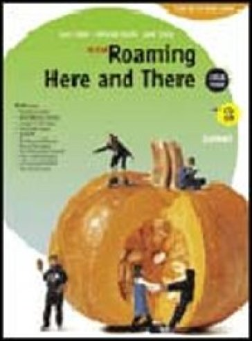 New roaming here and there 2008-2010. Volume unico. Con CD Audio. Per la Scuola media