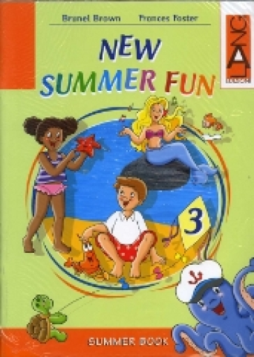 New summer fun. Con CD Audio. Per la Scuola elementare. 3. - Brunel Brown | Jonathanterrington.com