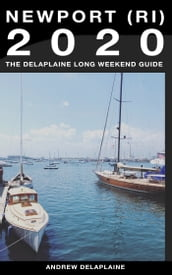 Newport (R.I.) - The Delaplaine 2020 Long Weekend Guide