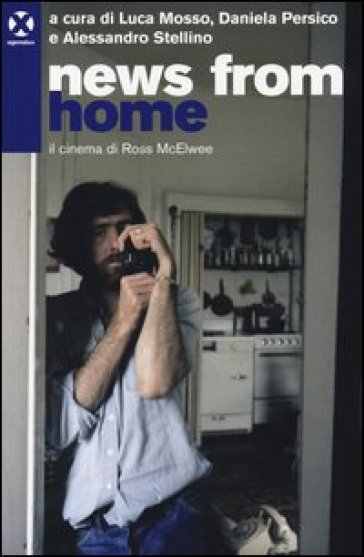 News from home. Il cinema di Ross McElwee - D. Baratto |