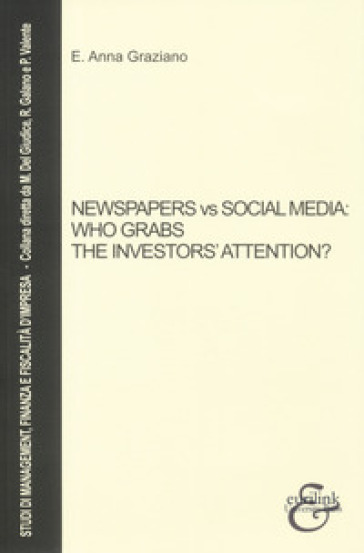 Newspapers vs social media: who grabs the investors' attention? - Elvira Anna Graziano |