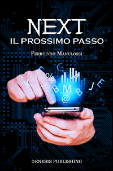 Next. Il prossimo passo - Ferruccio Manclossi |