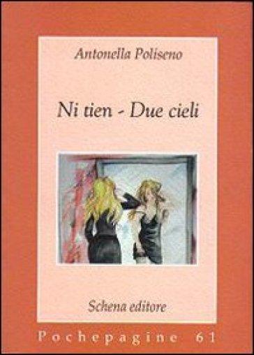 Ni tien. Due cieli - Antonella Poliseno |