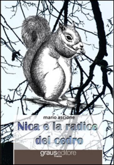 Nica e la radice del cedro - Mario Ascione |