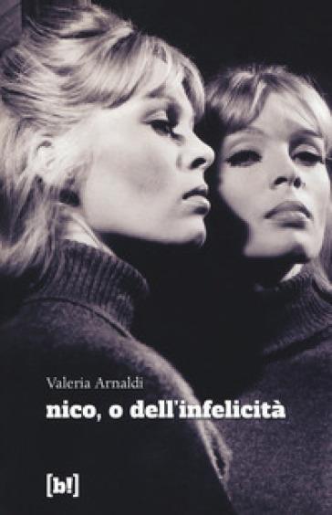Nico, o dell'infelicità - Valeria Arnaldi   Jonathanterrington.com
