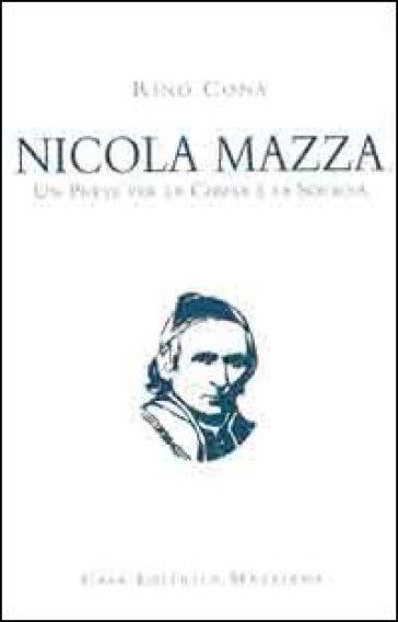 Nicola Mazza, un prete per la chiesa e la società - Rino Cona |