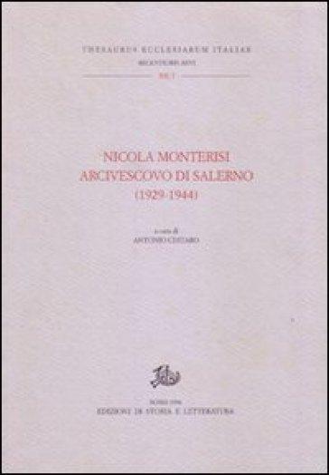 Nicola Monterisi arcivescovo di Salerno (1929-1944). Atti del Colloquio (Salerno, 27-28 maggio 1994) - A. Cestaro |